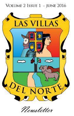 Las Villas del Norte Newsletter Volume 2 Issue 2 - June 2016
