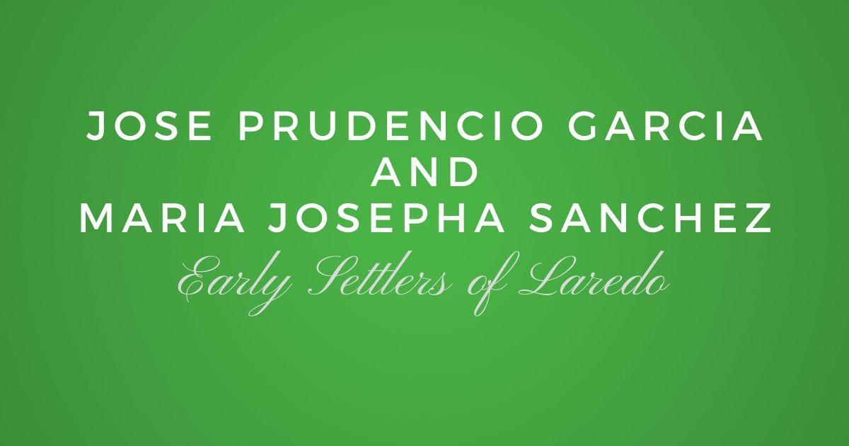Jose Prudencio Garcia and Maria Josepha Sanchez