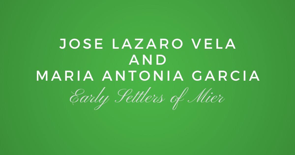 Jose Lazaro Vela and Maria Antonia Garcia
