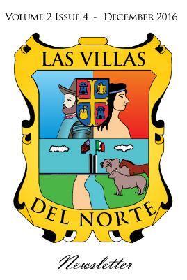 Las Villas del Norte Newsletter Volume 2 Issue 4 - December 2016
