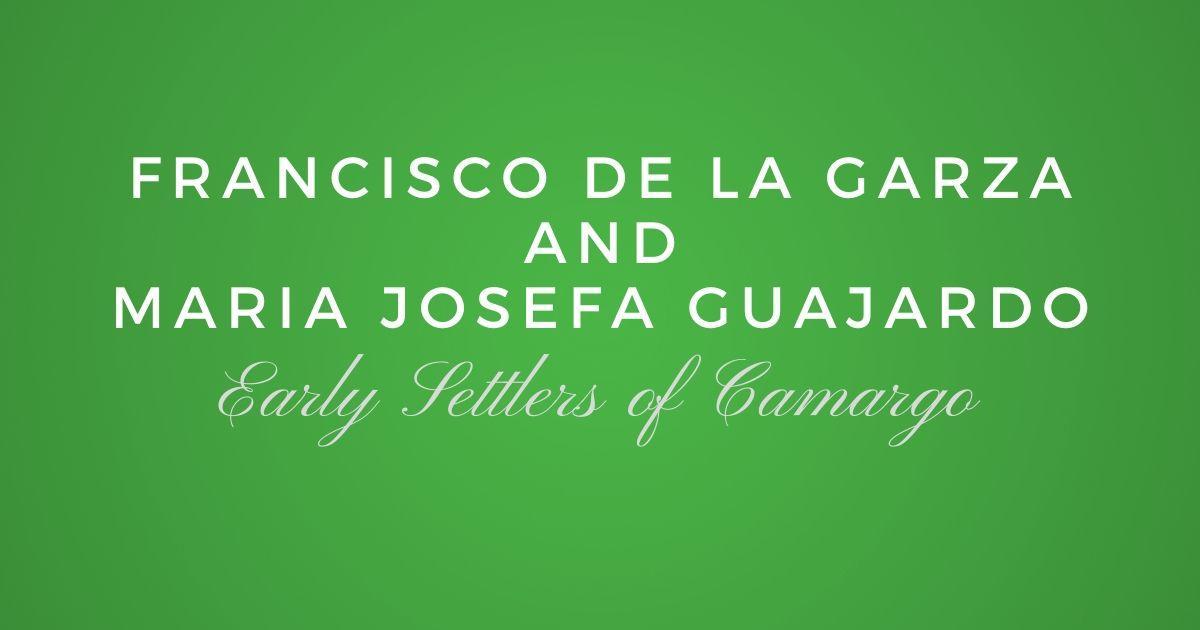 Francisco de la Garza and Maria Josefa Guajardo