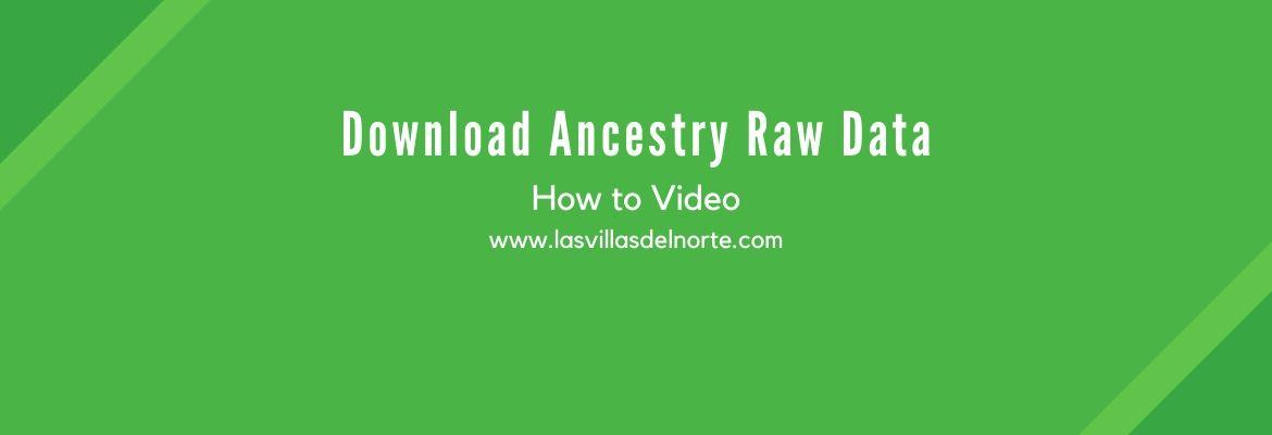 Download Ancestry Raw Data
