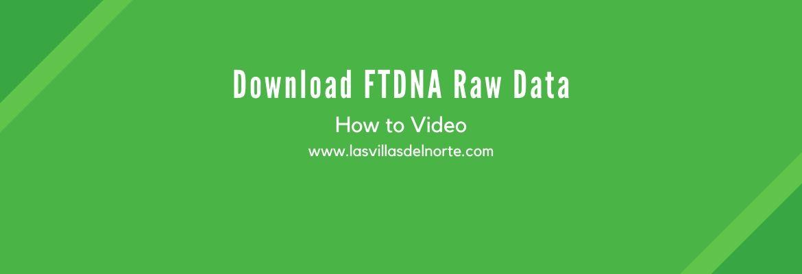 Download FTDNA Raw Data