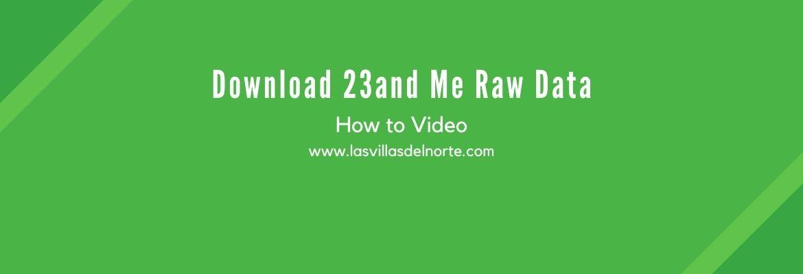 Download 23and Me Raw Data