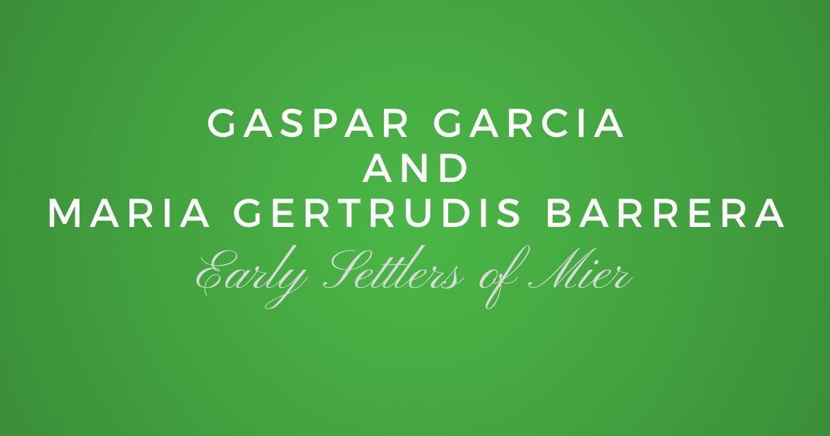 Gaspar Garcia and Maria Gertrudis Barrera