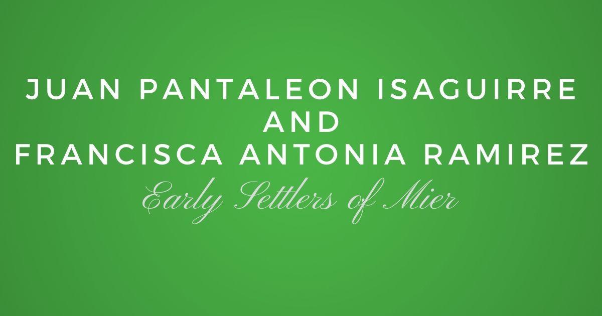 Jose Juan Pantaleon Isaguirre and Maria Francisca Antonia Ramirez