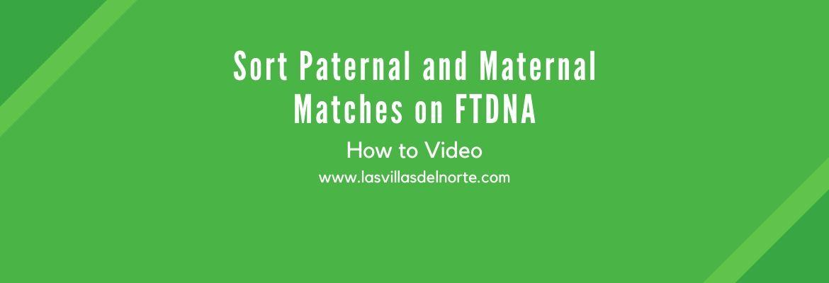 Sort Paternal and Maternal Matches on FTDNA