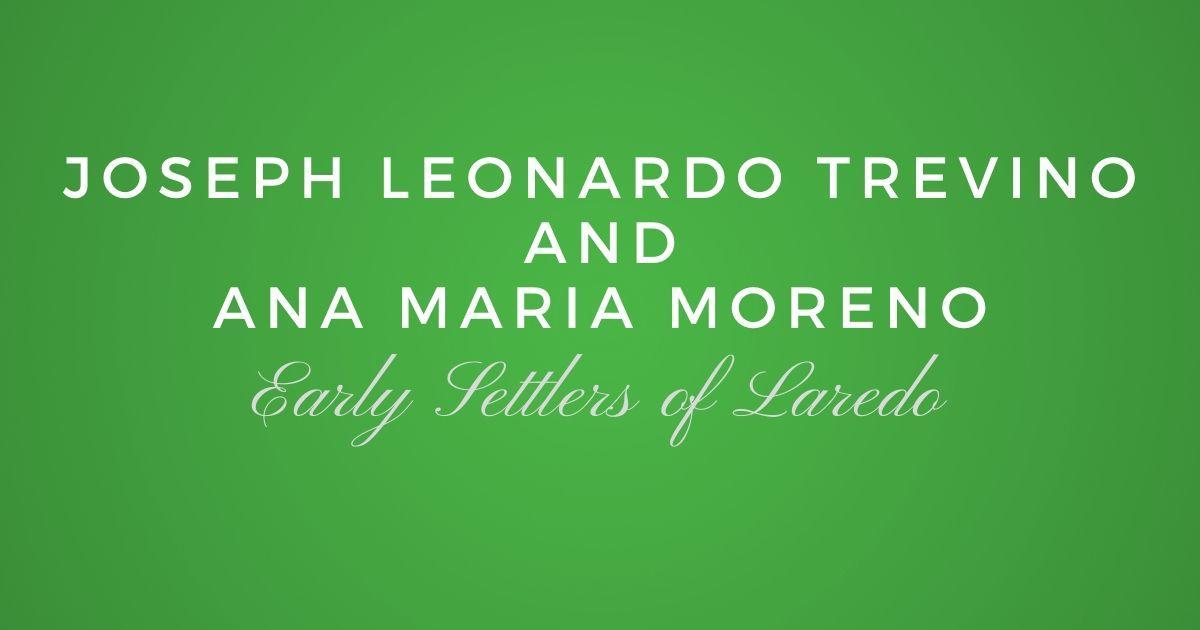 Joseph Leonardo de Trevino and Ana Maria Moreno