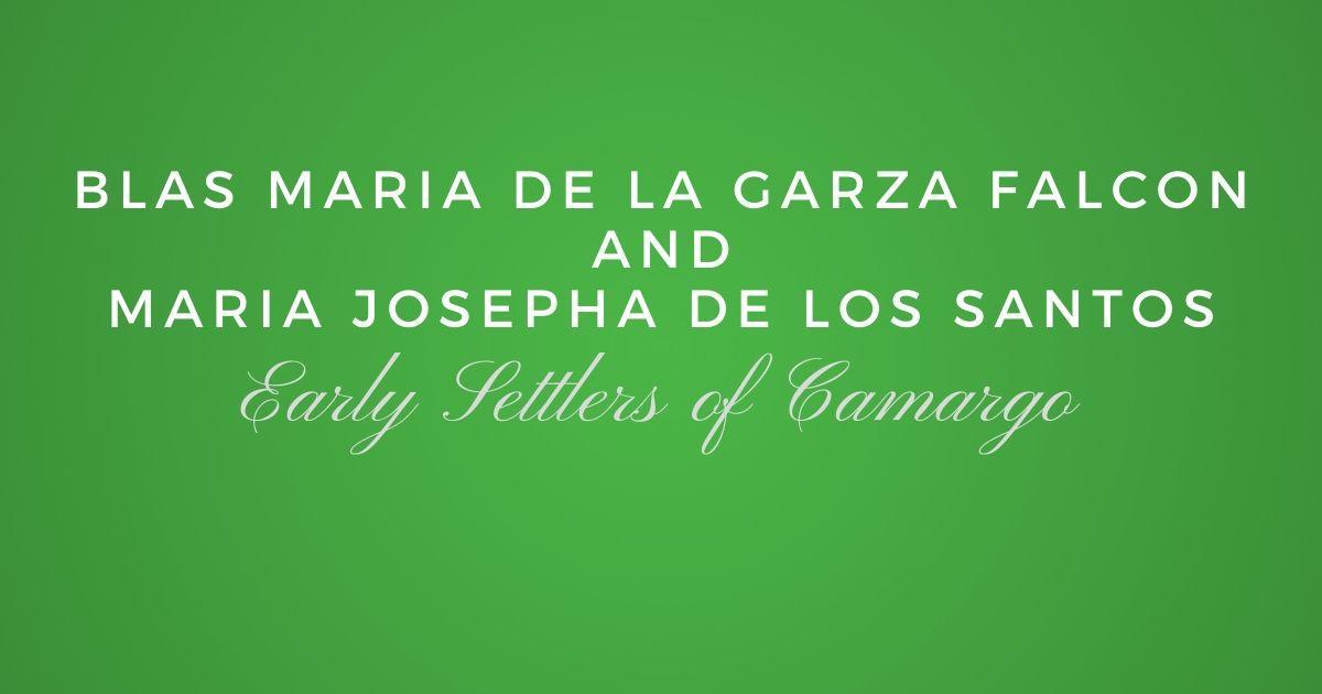Blas Maria de la Garza Falcon and Maria Josepha de los Santos
