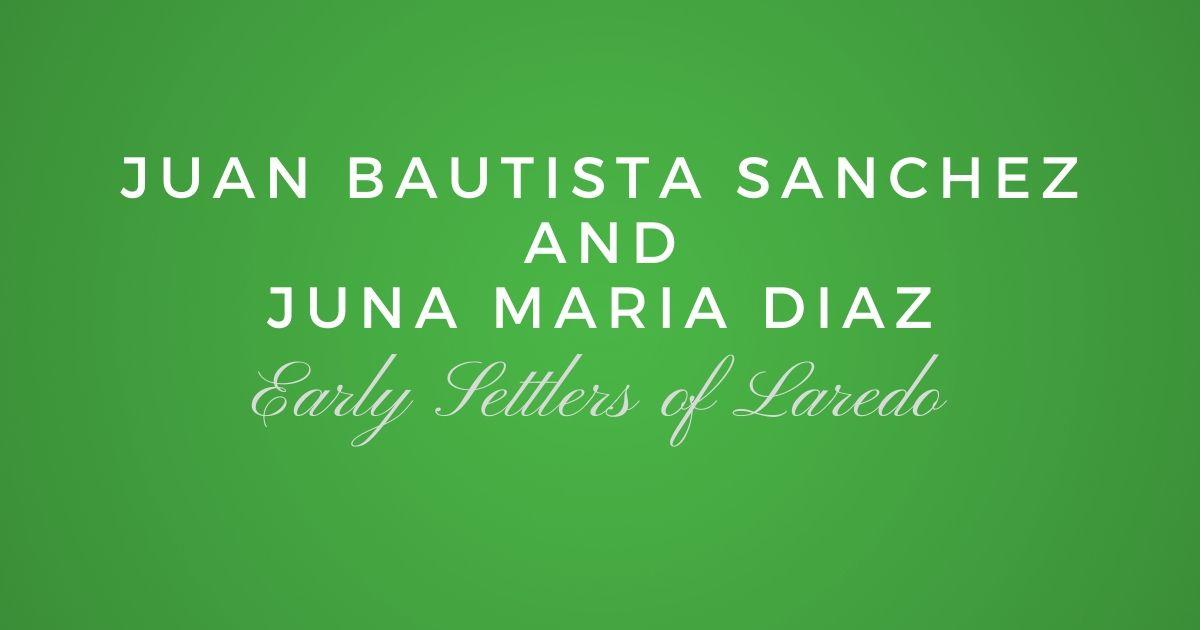 Juan Bautista Sanchez and Juna Maria Diaz
