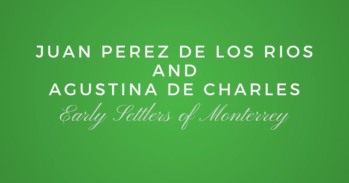 Juan Perez de los Rios and Agustina de Charles