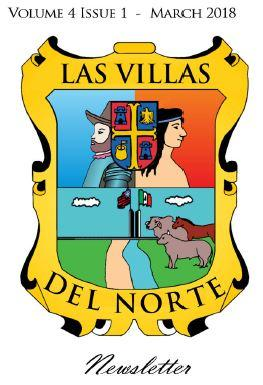 Las Villas del Norte Newsletter Volume 4 Issue 1 - March 2018