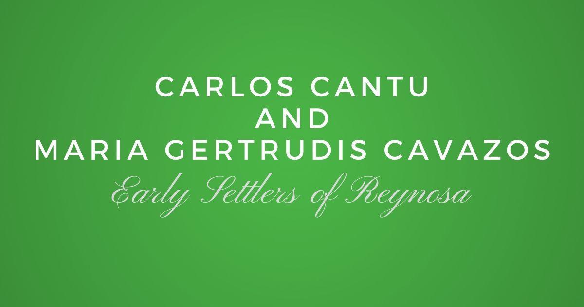 Carlos Cantu and Maria Gertrudis Cavazos