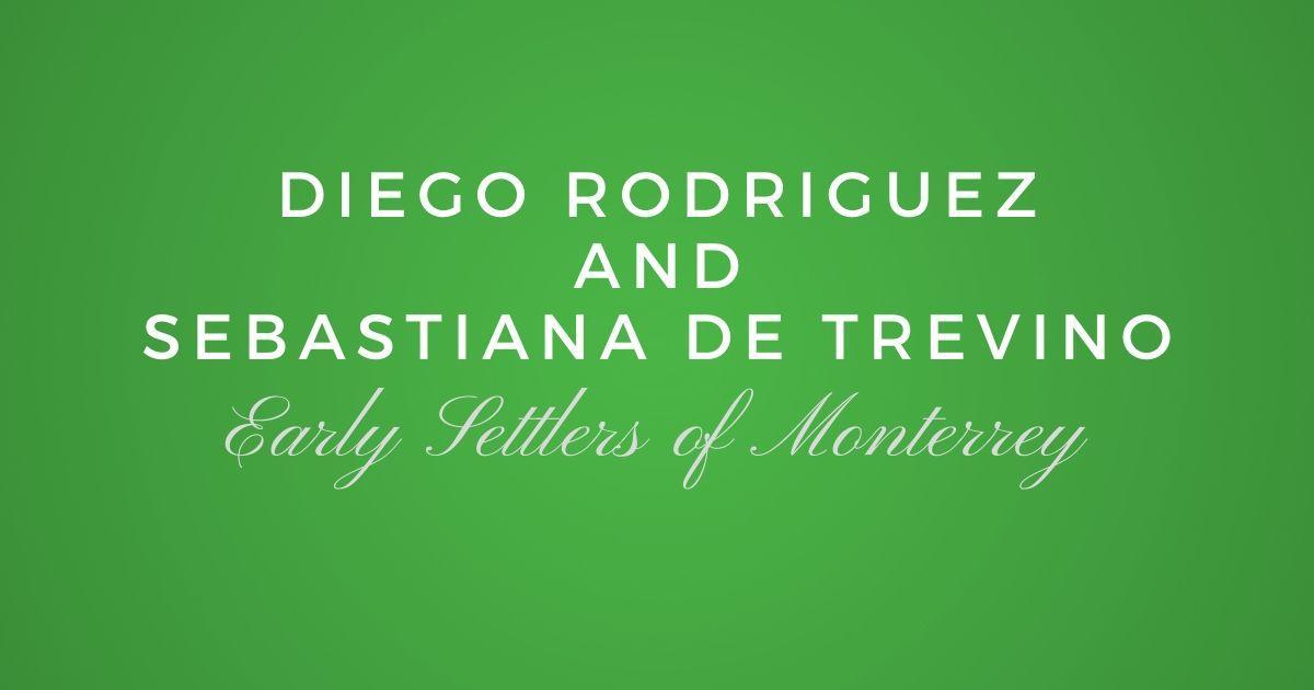 Diego Rodriguez and Sebastiana de Trevino Quintanilla