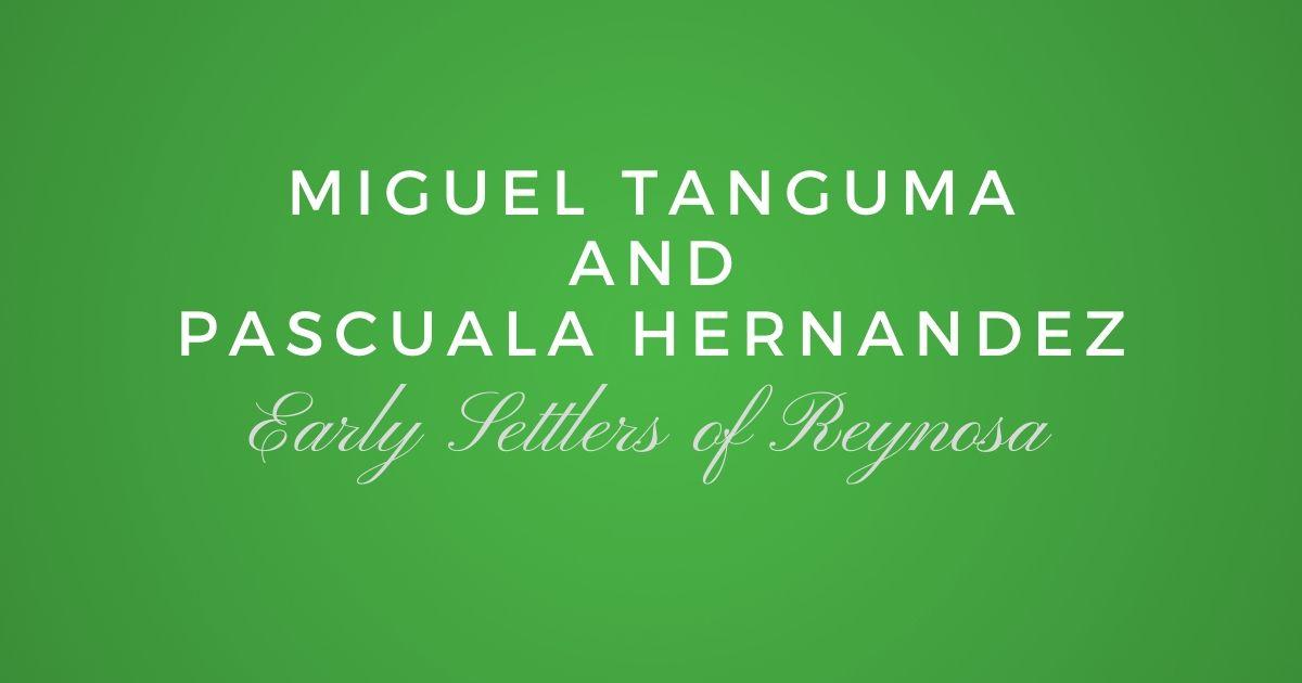 Miguel Tanguma and Pascuala Hernandez