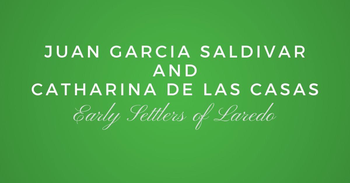 Juan Garcia Saldivar and Catharina de las Casas Martinez