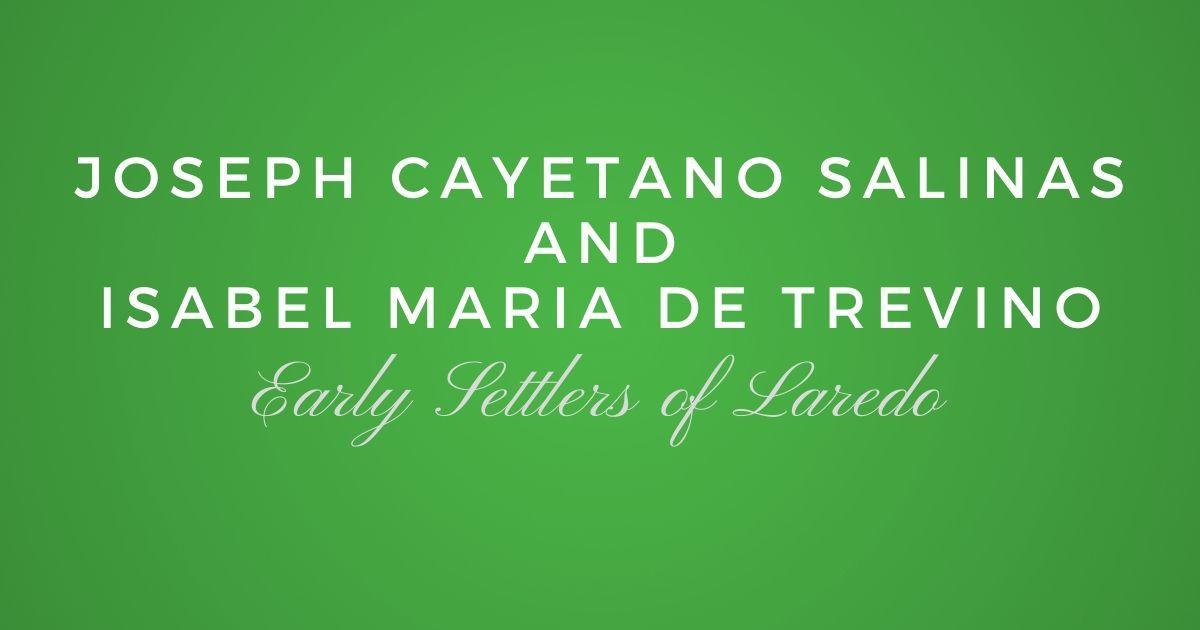 Joseph Cayetano Salinas and Isabel Maria de Trevino