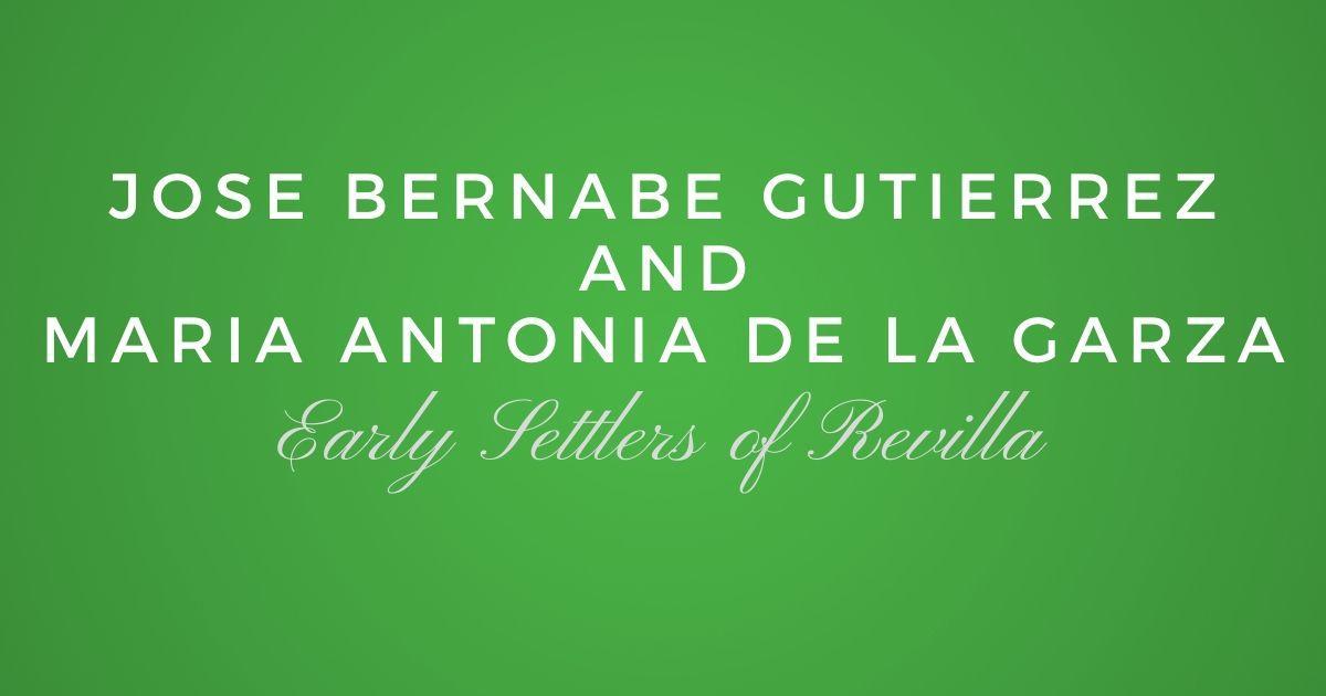 Jose Bernabe Gutierrez and Maria Antonia de la Garza
