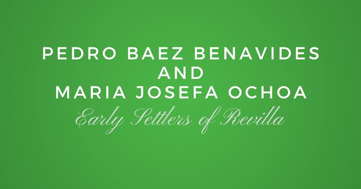 Pedro Alcantara Baez Benavides and Maria Josefa Ochoa