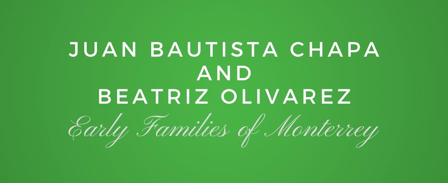 Juan Bautista Chapa and Beatriz Olivarez