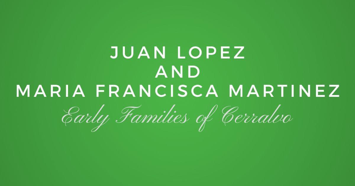 Juan Lopez and Maria Francisca Martinez