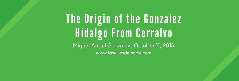 The Origin of the Gonzalez Hidalgo From Cerralvo