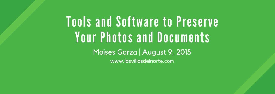 Tools, and Software to Preserve Your Photos and Documents