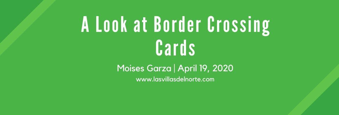 A Look at Border Crossing Cards