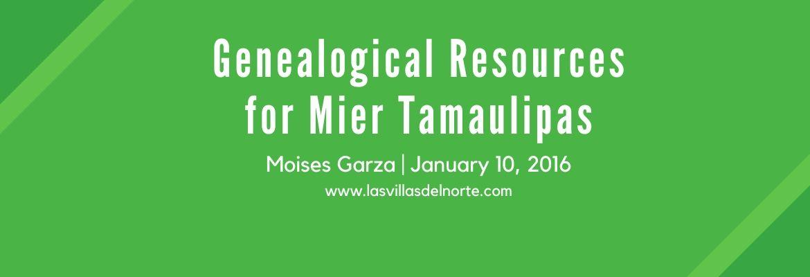 Genealogical Resources for Mier Tamaulipas