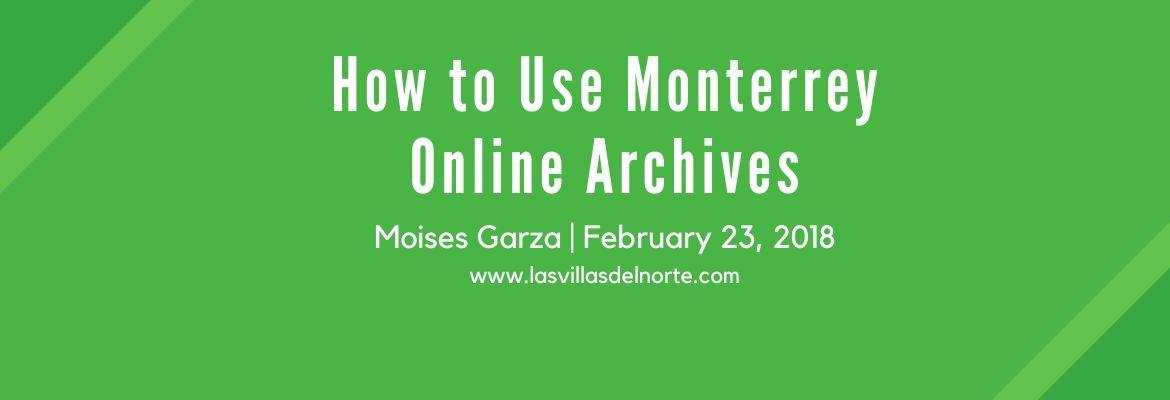 How to Use Monterrey Online Archives