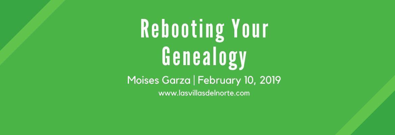 Rebooting Your Genealogy