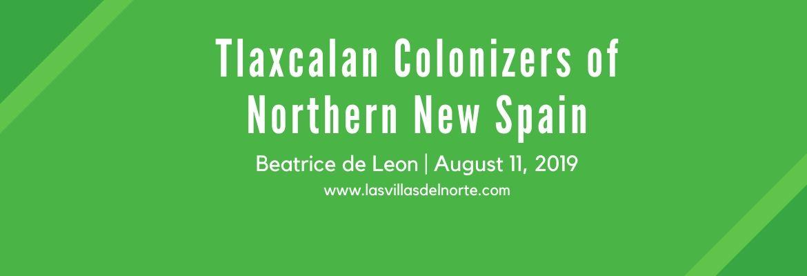 Tlaxcalan Colonizers of Northern New Spain