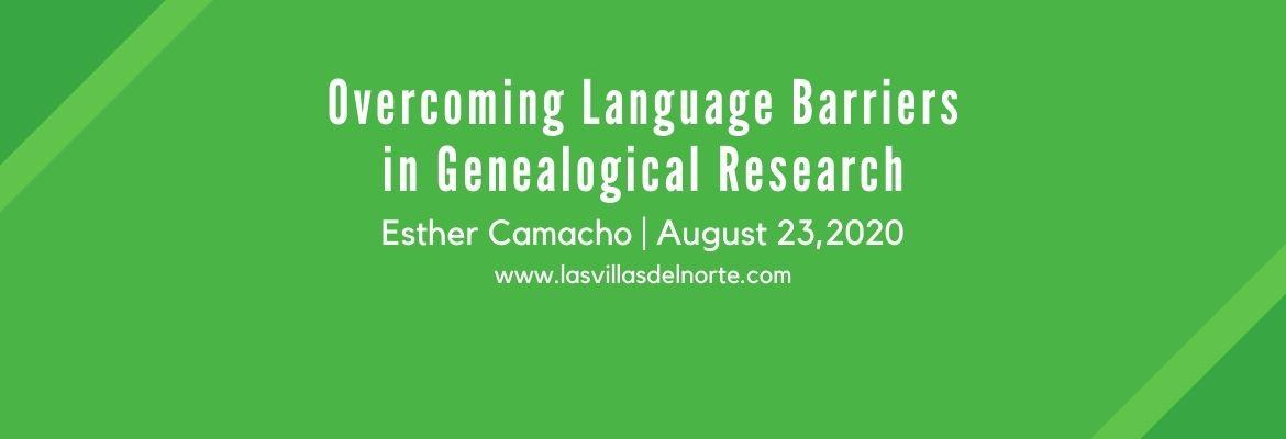 Overcoming Language Barriers in Genealogical Research - Esther Camacho