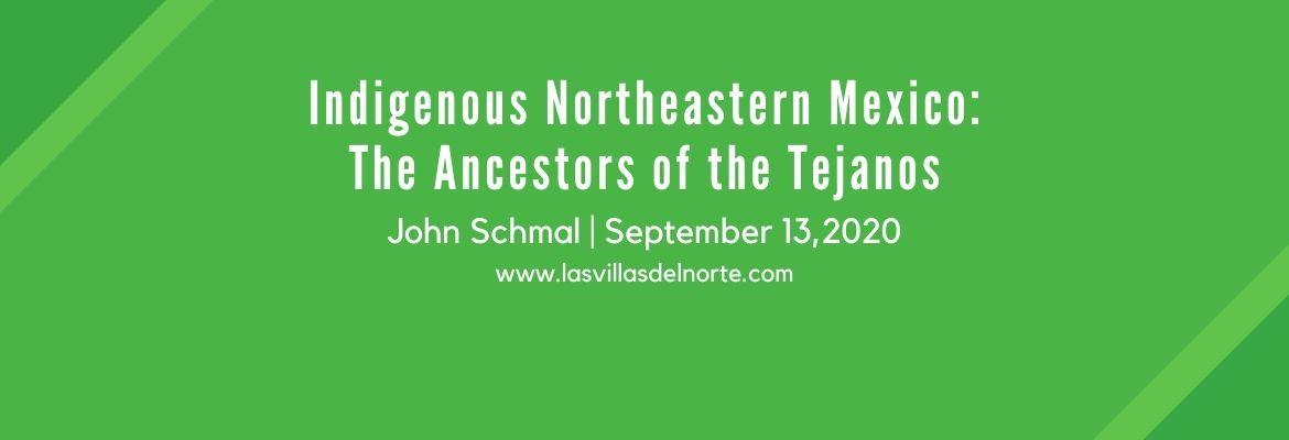 Indigenous Northeastern Mexico: The Ancestors of the Tejanos