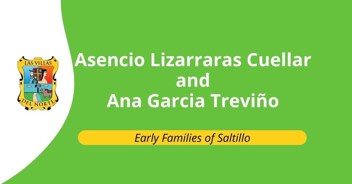 Asencio Lizarraras Cuellar and Ana Garcia Treviño