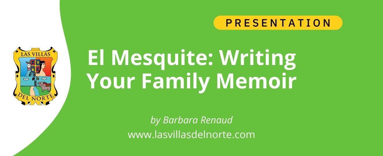 El Mesquite Writing Your Family Memoir