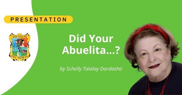 Did Your Abuelita - by Schelly Talalay Dardashti