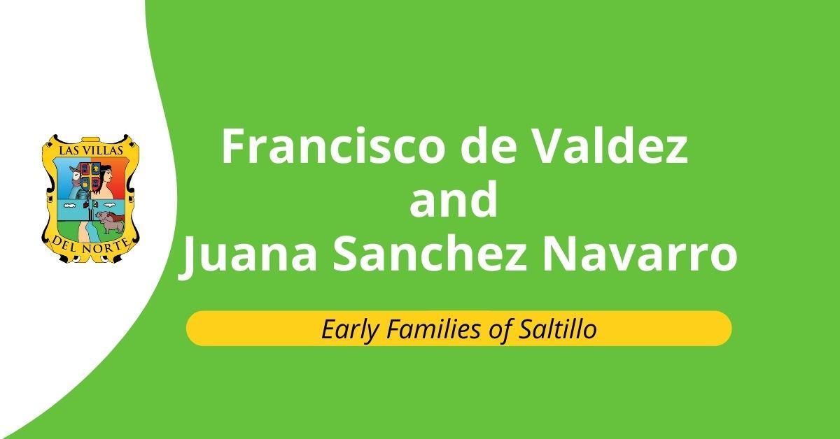 Francisco de Valdez and Juana Sanchez Navarro