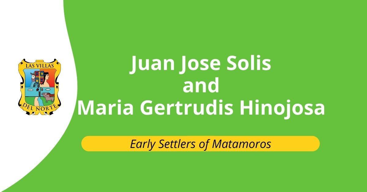 Juan Jose Solis and Maria Gertrudis Hinojosa