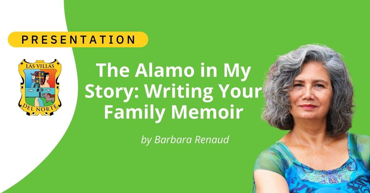 The Alamo in My Story Writing Your Family Memoir - by Barbara Renaud