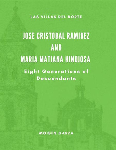 Jose Cristobal Ramirez and Maria Matiana Hinojosa Eight Generations of Descendants